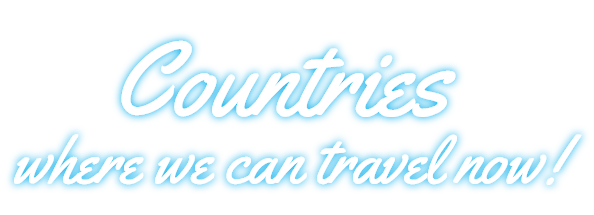 Countries where we can travel now!